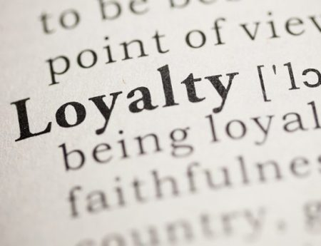 LOYALTY… TO BE OR NOT TO BE?